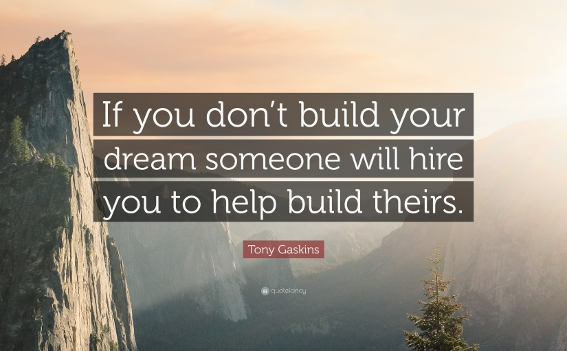 Build Your Dream Quote